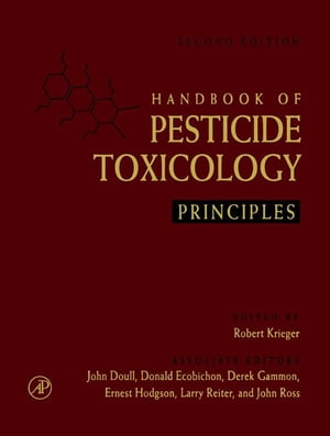 Handbook of Pesticide Toxicology,  Two-Volume Set: Principles and Agents