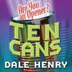 Ten Cans by Dale Henry