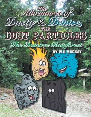 The Adventures of Dusty and Denise, the Dust Particles: The Daintree Rainforest