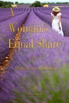 A Woman's Equal Share by Bridget Geegan Blanton