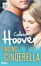 Finding Cinderella: Roman by Colleen Hoover