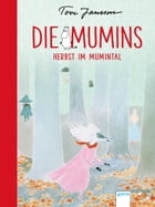 Die Mumins (9). Herbst im Mumintal by Tove Jansson