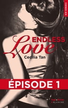 Endless Love Episode 1 de Cecilia Tan