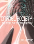 Citadel Society: the Titan the Eye and the Sky 3b4dcf68-6a14-4902-8803-525fbdf25758