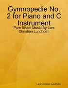Gymnopedie No. 2 for Piano and C Instrument - Pure Sheet Music By Lars Christian Lundholm by Lars Christian Lundholm