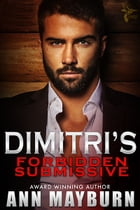 Dimitri's Forbidden Submissive by Ann Mayburn