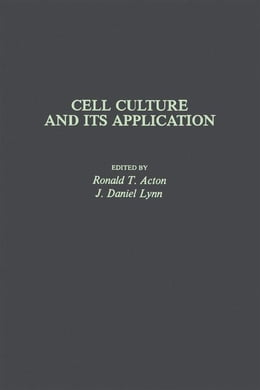 Book Cell Culture and Its Application by Acton, Ronald