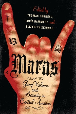 Maras Gang Violence and Security in Central America