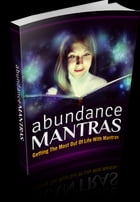 Abundance Mantras by Anonymous