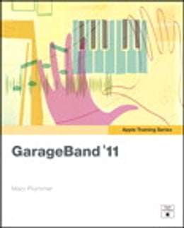 Book Apple Training Series: GarageBand '11: GarageBand '11 by Mary Plummer