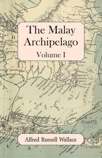 The Malay Archipelago, Volume I