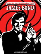 Amazing & Extraordinary Facts - James Bond by Michael Paterson