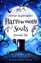 Harrowmore Souls (Band 1): Zimmer 111 by Miriam Rademacher