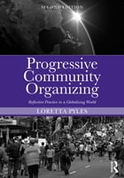 Progressive Community Organizing: Reflective Practice in a Globalizing World