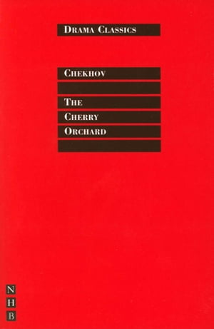 The Cherry Orchard: Full Text and Introduction (NHB Drama Classics)