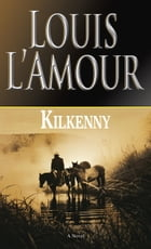 Kilkenny: A Novel by Louis L'Amour