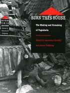 Burn This House: The Making and Unmaking of Yugoslavia by Jasminka Udovicki