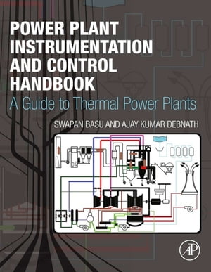 Power Plant Instrumentation and Control Handbook A Guide to Thermal Power Plants