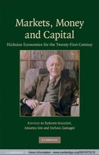 Markets, Money and Capital: Hicksian Economics for the Twenty First Century