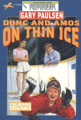 Book DUNC AND AMOS ON THIN ICE (CULPEPPER ADVENTURES #29) by Gary Paulsen