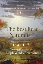"The Best Read Naturalist"": Nature Writings of Ralph Waldo Emerson"