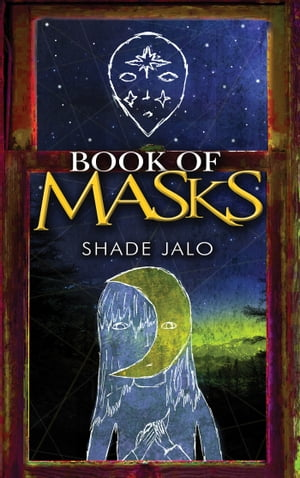 Book of Masks: More Than Just a Mask and More Than Just a Story.