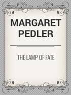 The Lamp of Fate by Margaret Pedler