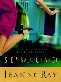 Book Step-Ball-Change: A Novel by Jeanne Ray