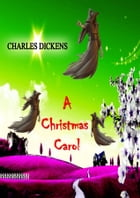 A CHRISTMAS CAROL [Classic Edition] by Charles Dickens