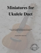 Miniatures for Ukulele Duet by Robert Vanderzweerde
