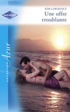 Une offre troublante (Harlequin Azur) by Kim Lawrence