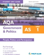 AQA AS Government & Politics Student Unit Guide New Edition: Unit 1 People, Politics and…