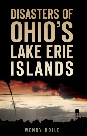 Disasters of Ohio?s Lake Erie Islands