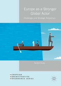 Europe as a Stronger Global Actor: Challenges and Strategic Responses
