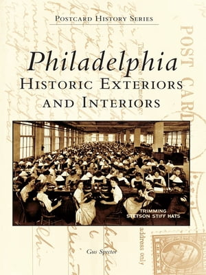 Philadelphia Historic Exteriors and Interiors