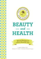 The Little Book of Home Remedies: Beauty and Health: Natural Recipes for a More Beautiful You by Linda B. White