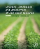 Emerging Technologies and Management of Crop Stress Tolerance: Volume 1-Biological Techniques by Parvaiz Ahmad