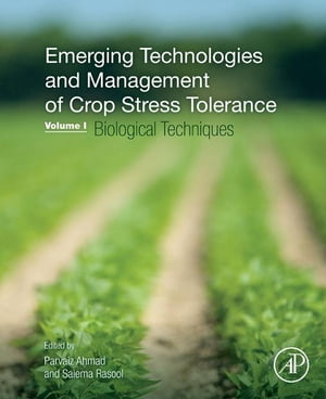 Emerging Technologies and Management of Crop Stress Tolerance Volume 1-Biological Techniques