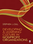 Developing a Learning Culture in Nonprofit Organizations: SAGE Publications