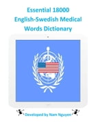Essential 18000 English-Swedish Medical Words Dictionary by Nam Nguyen