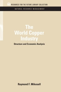 The World Copper Industry: Structure and Economic Analysis