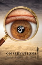 Omservations: Tales of a Spiritual Traveller by Hanuman Das