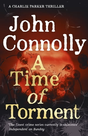 A Time of Torment A Charlie Parker Thriller: 14. The Number One bestseller