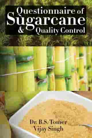 Questionnaire of Sugarcane & Quality Control by Dr.B.S. Tomer