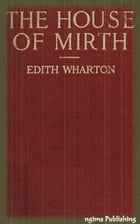 The House of Mirth (Illustrated + Audiobook Download Link + Active TOC) by Edith Wharton