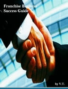 Franchise Business Success Guide by V.T.