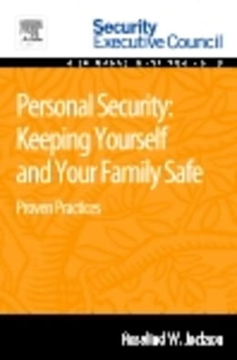 Book Personal Security: Keeping Yourself and Your Family Safe: Proven Practices by Jackson, Rosalind
