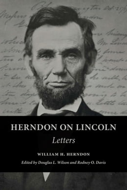 Book Herndon on Lincoln: Letters by William H. Herndon