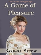 A Game of Pleasure by Barbara Satow