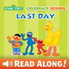 Celebrate School: Last Day (Sesame Street Series) by Laura Gates Galvin